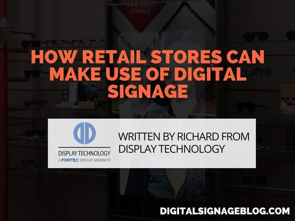 How Retail Stores can make use of Digital Signage
