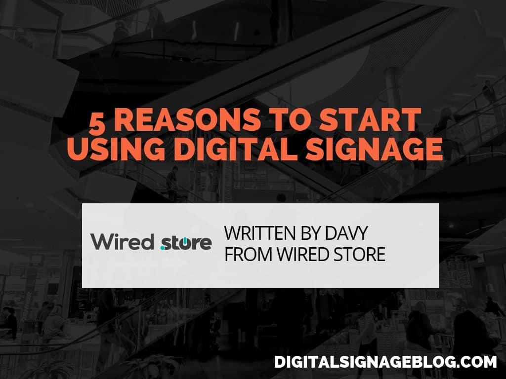 Digital Signage Blog - 5 REASONS TO START USING DIGITAL SIGNAGE