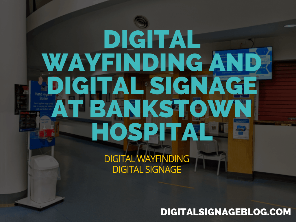 Digital Signage Blog Digital Wayfinding and Digital Signage at Bankstown Hospital 1